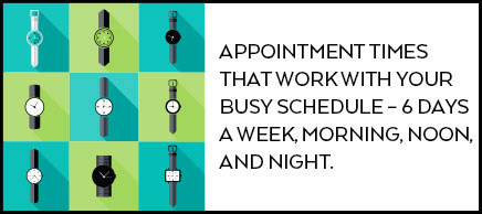 Appointments that meet your busy schedule